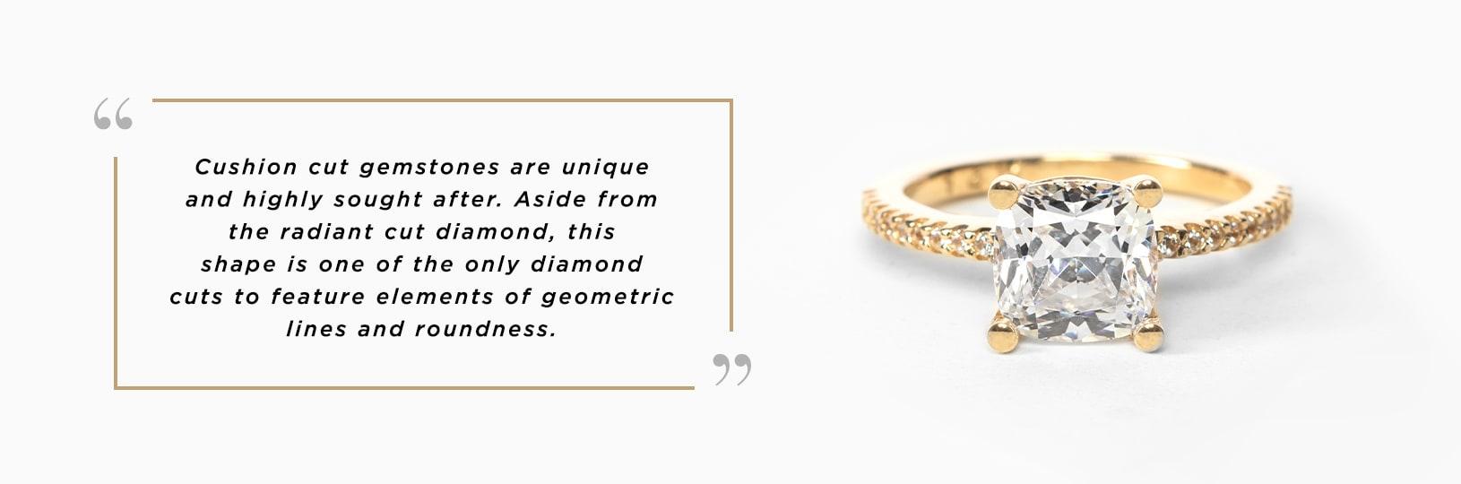 Cushion cut stones feature elements of geometric lines and roundness